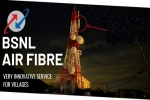 BSNL భారత్ ఎయిర్ఫైబర్ సర్వీస్ ఈ రాష్ట్రాలలో ప్రారంభమైంది....
