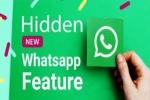 WhatsApp హిడెన్ ఫీచర్ యొక్క పూర్తి సమాచారం