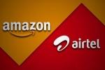 Amazon- Airtel ఒప్పందం: ఇండియాలో $2 బిలియన్ల పెట్టుబడులు