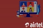 Bharti Airtel వీడియో-కాన్ఫరెన్సింగ్ సర్వీస్ లాంచ్ త్వరలోనే...