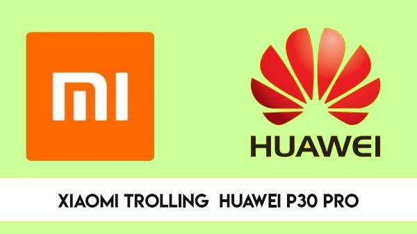 Huawei P30 Pro అవసరమా,దిమ్మతిరిగే ఝలక్ ఇచ్చిన షియోమి