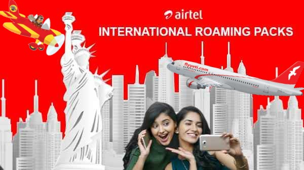 Airtel అంతర్జాతీయ రోమింగ్ ప్యాక్ల జాబితాలో మూడు కొత్త ప్లాన్లు