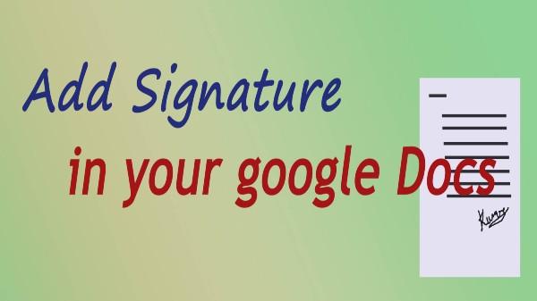 Google Docs లో డిజిటల్ డాక్యుమెంట్లపై సంతకం చేయడం ఎలా?